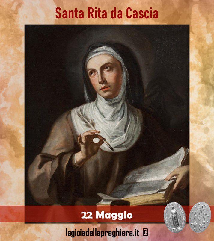 22 Maggio : Preghiere a Santa Rita da Cascia (novene, supplica, e vita della Santa per i casi impossibili)