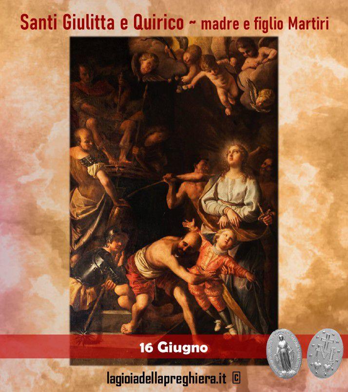 16 Giugno: Santi Quirico e Giulitta Martiri - Preghiere e vita