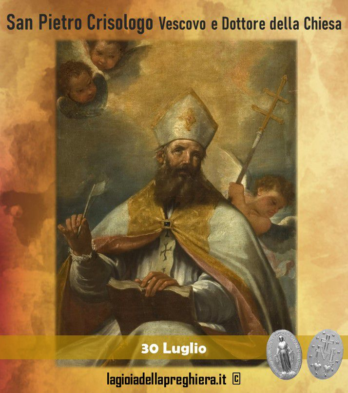 30 Luglio: San Pietro Crisologo Vescovo e dottore della Chiesa - Preghiere e vita