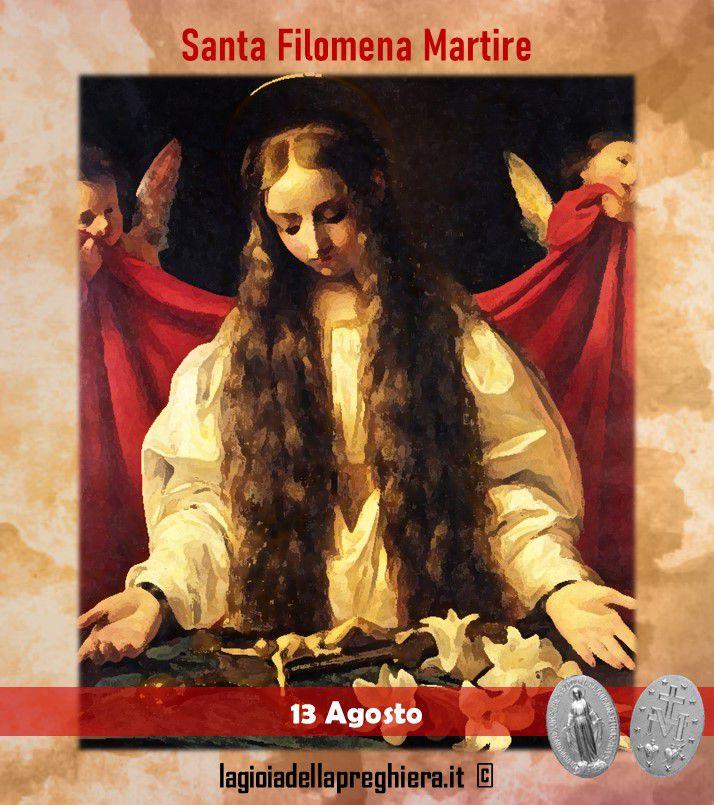 13 Agosto: Santa Filomena ,Vergine e Martire - Preghiere e vita