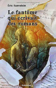 LE FANTOME QUI ECRIVAIT DES ROMANS : UN PREMIER AVIS !