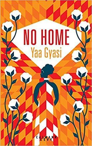 No Home de Yaa Gyasi