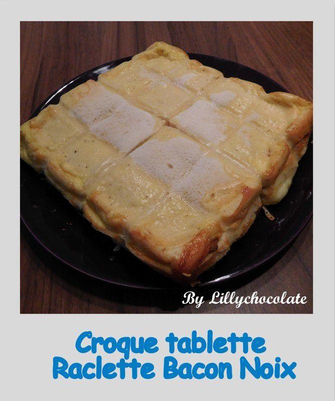 Croque tablette Raclette Bacon Noix