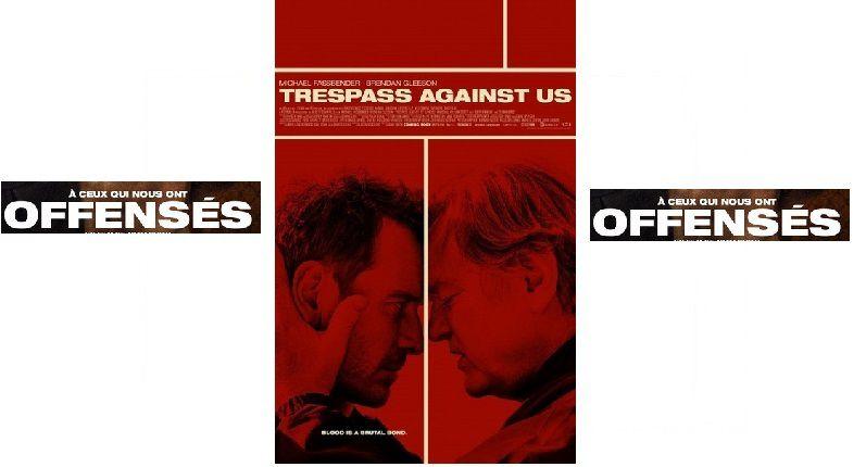 À CEUX QUI NOUS ONT OFFENSES  (2016)  I Trespass Against Us  sortie en France le 01/03/2017