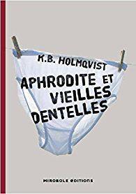 """Un livre délicieux : """"Aphrodite et vieilles dentelles""""..."""
