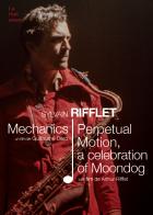 Sylvain Rifflet  Mechanics / Celebrating Moondog