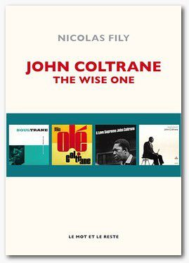 NICOLAS FILY JOHN COLTRANE THE WISE ONE