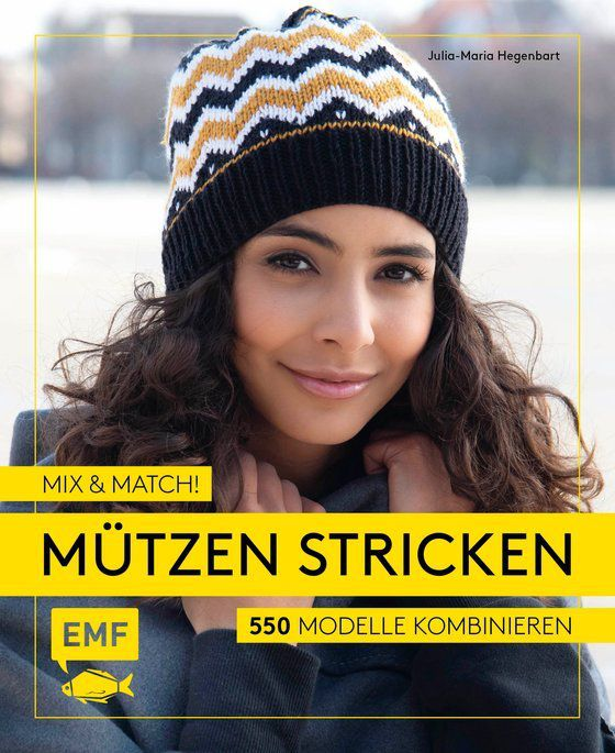 Mix & Match, Mützen stricken, Julia-Maria Hegenbart