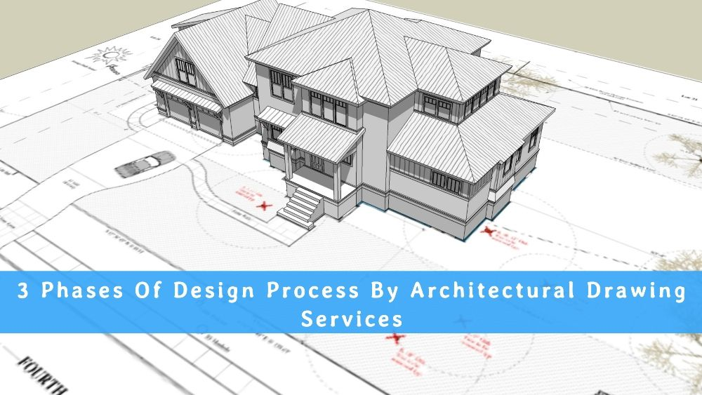 3 Phases Of Design Process By Architectural Drawing Services