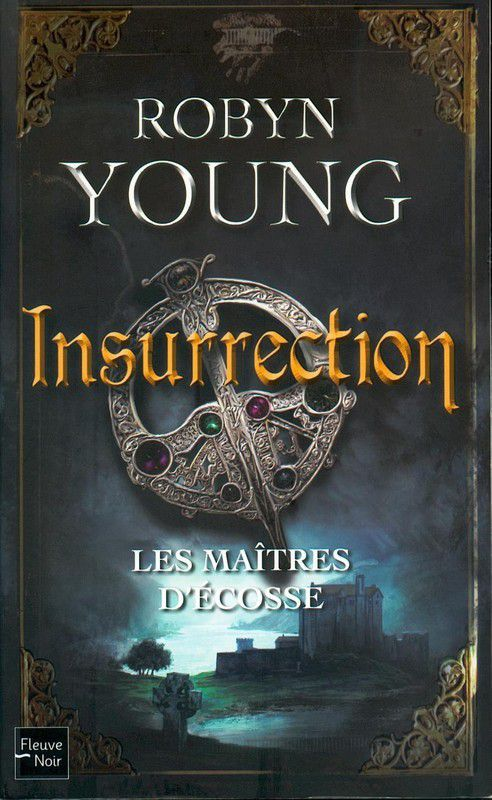 Les Maîtres d'Ecosse, Insurrection, Robyn Young