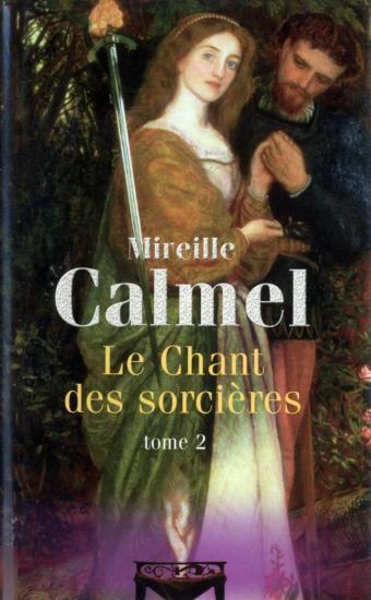 Le Chant des sorcières, tome 2, Mireille Calmel