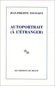 Auroportrait à l'étranger, Jean Philippe Toussaint