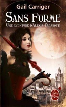 Le Protectorat de l'ombrelle, tome 2 : Sans forme, Gail Carriger