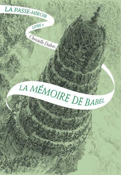La Passe miroir, livre 3, La Mémoire de Babel, Christelle Dabos