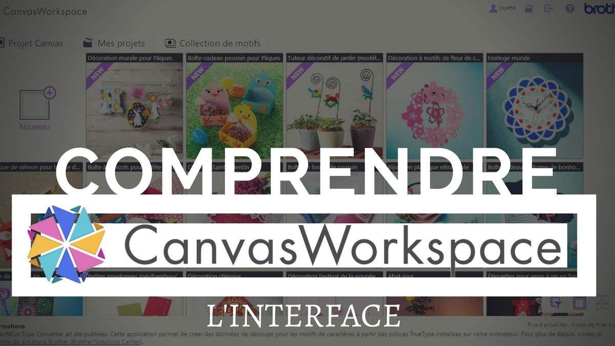 Canvas Workspace - Tuto - Programme - Interface - Scan N Cut - CM600