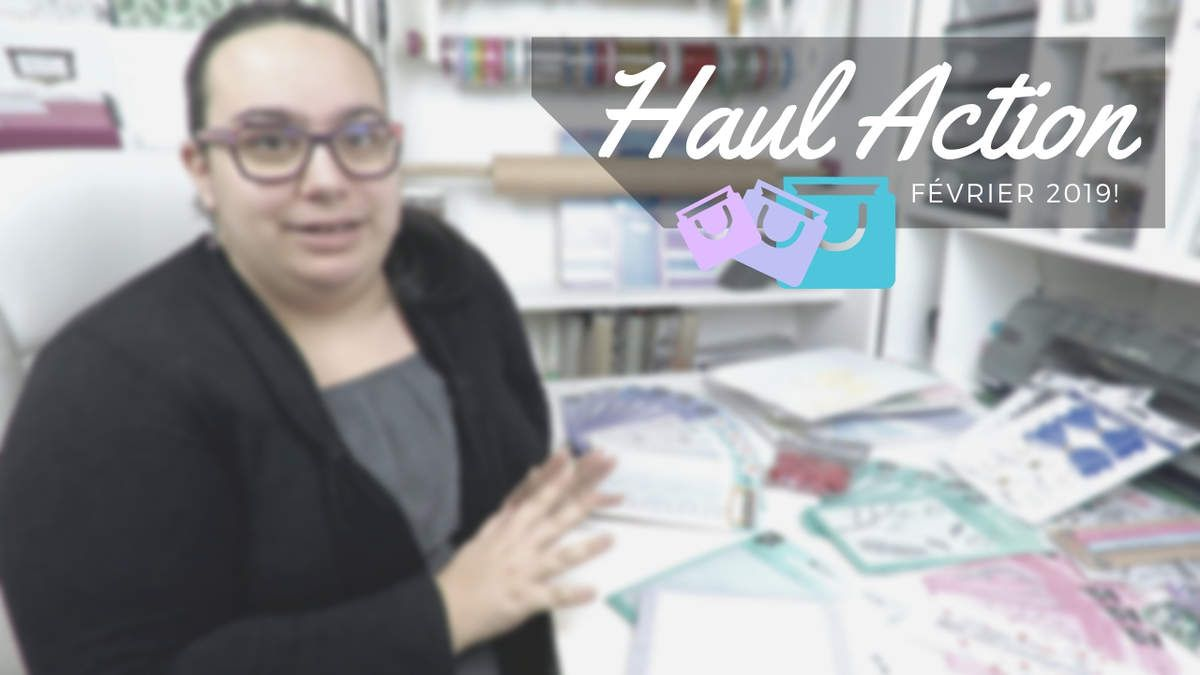 HAUL - Haul - Action - Achats - Strass - Stickers - Loisirs créatifs - 2019 - Février - Dies - Embossing - Classeur - Gaufrage - Noeuds