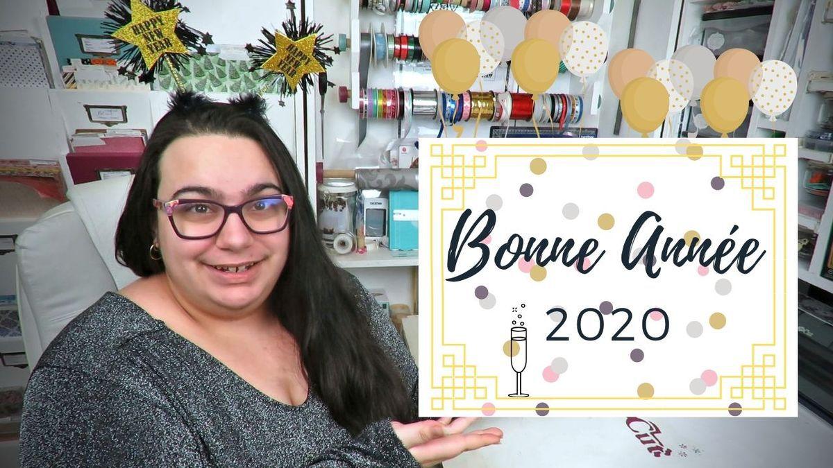 Bonne Année - 2020 - Projets - CréationS - Scan N Cut - Fait main - DIY