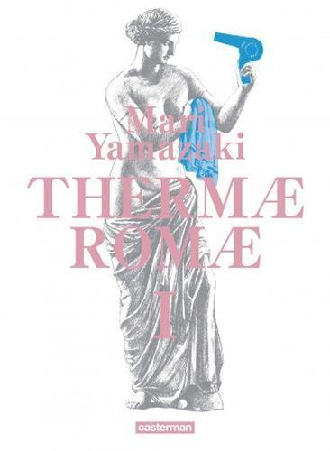 Thermae Romae, t. 1 (édition intégrale cartonnée), de Mari Yamazaki