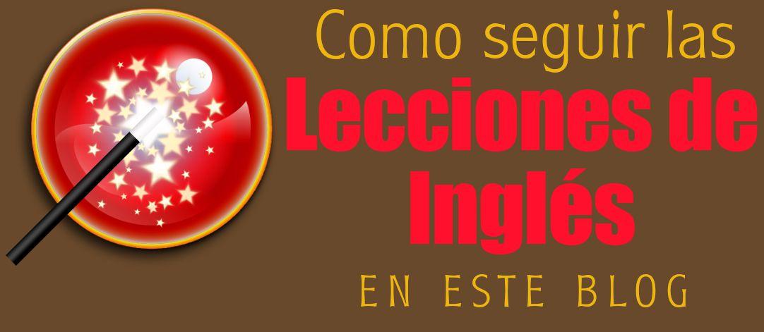 COMO SEGUIR LAS LECCIONES DE INGLÉS EN ESTE BLOG
