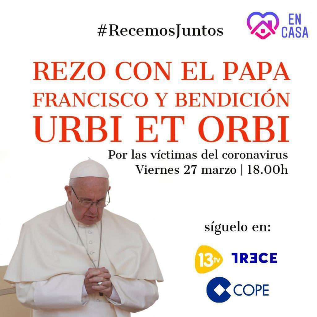 Rezo con el Papa Francisco y bendicion Urbi Et Orbi