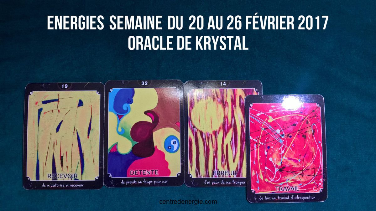 Cartes Oracle de Krystal 20 au 26 fev 2017