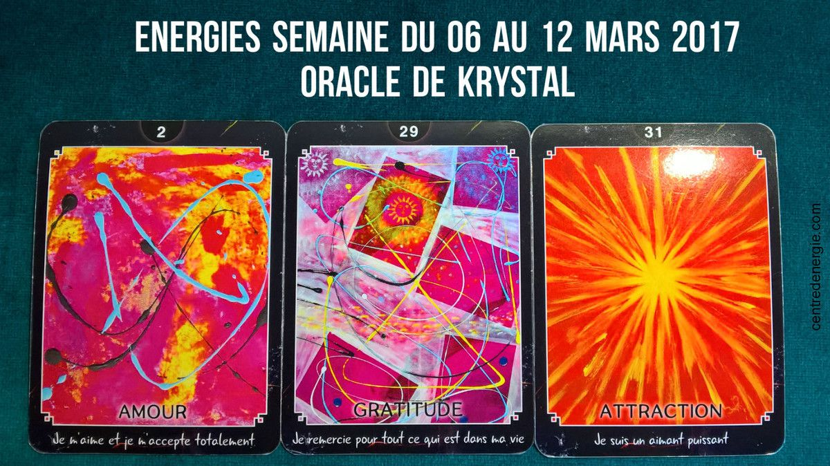 Cartes Oracle de Krystal 6 au 12 mars 2017