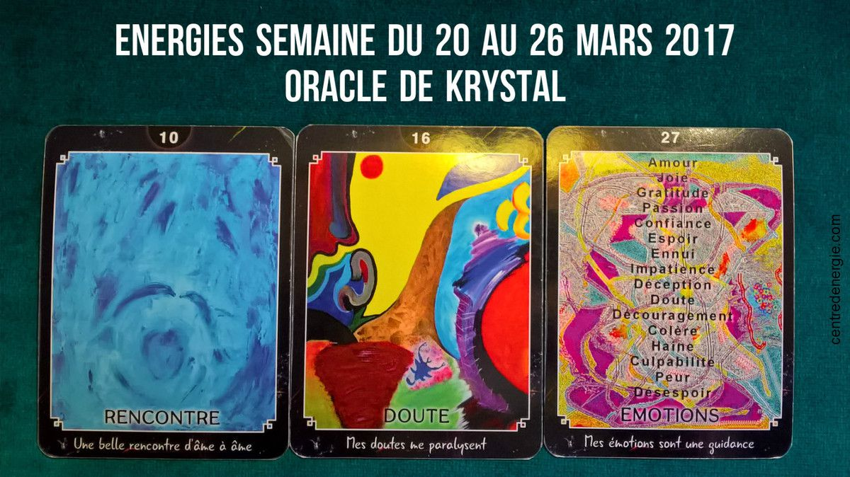 Cartes Oracle de Krystal du 20 au 26 mars 2017