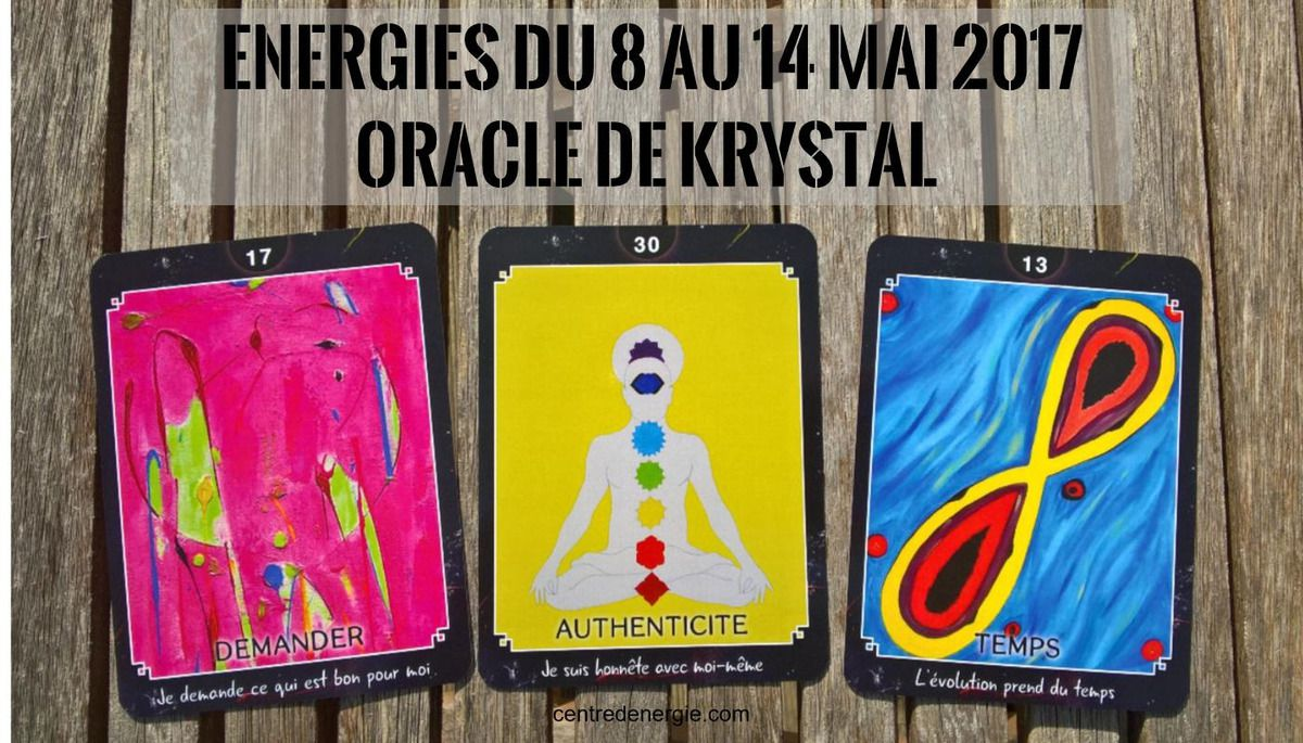 Cartes Oracle de Krystal du 8 au 14 mai 2017