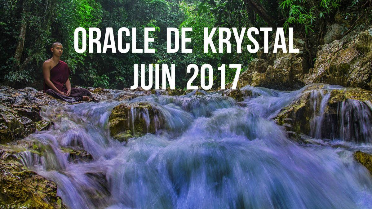 Guidan ce cartes Oracle de Krystal juin 2017