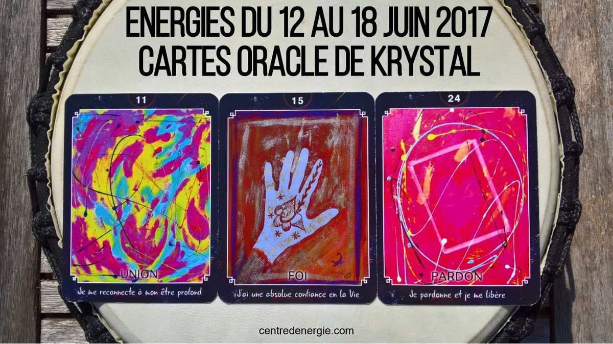 Cartes Oracle de krystal du 12 au 18 juin 2017