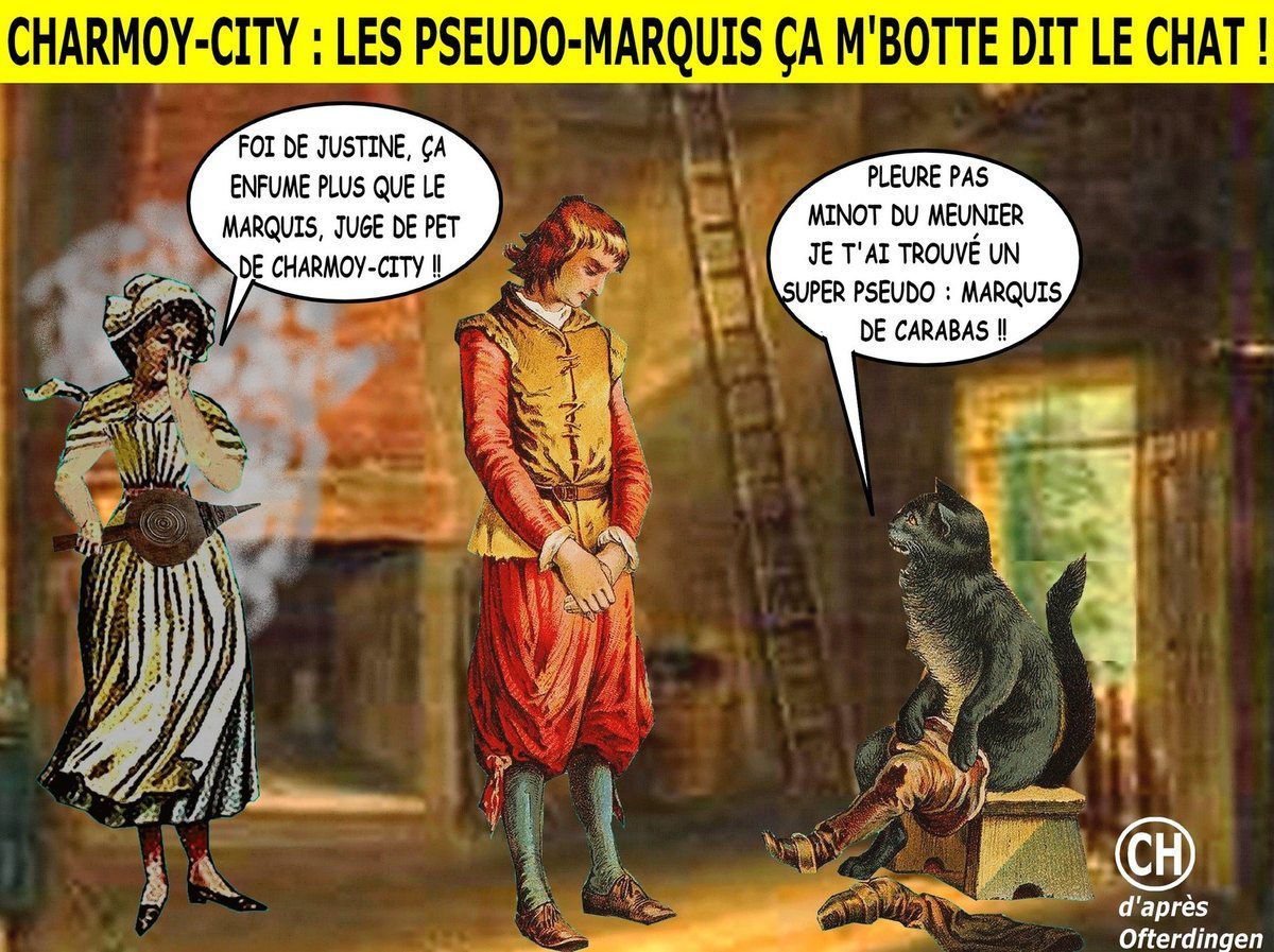 Charmoy-City, les pseudo-marquis ça m'botte dit le chat !