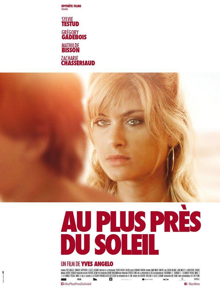 AU PLUS PRES DU SOLEIL - avec Sylvie Testud, Grégory Gadebois, Mathilde Bisson - Au Cinéma le 9 Septembre 2015