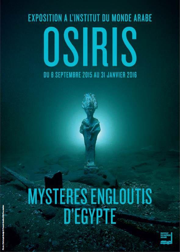 Exposition Évenement - Osiris - Les mystères engloutis d'Égypte A partir 8 Septembre 2015 à l'Institut du monde arabe #OsirisExpo