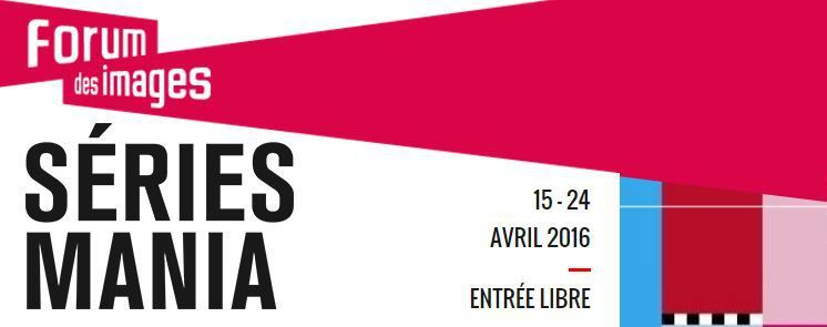Festival Séries Mania Saison 7 du 15 au 24 avril 2016