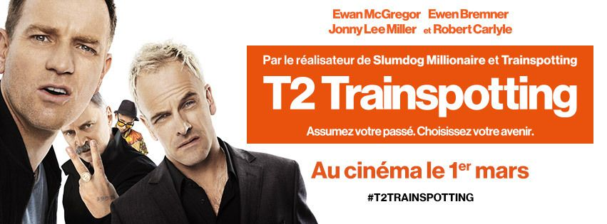 T2 TRAINSPOTTING Au Cinéma le 1er Mars 2017 #T2Trainspotting