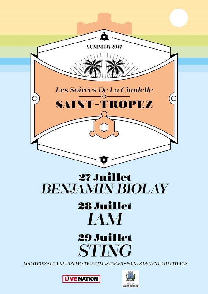 Les Soirées de la Citadelle de Saint-Tropez du 27 au 29 Juillet 2017 - Benjamin Biolay, IAM et Sting...