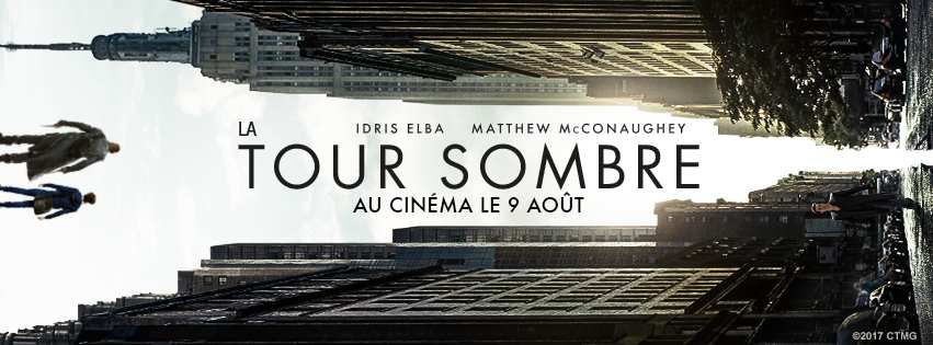 LA TOUR SOMBRE (The Dark Tower) avec Idris Elba, Matthew McConaughey