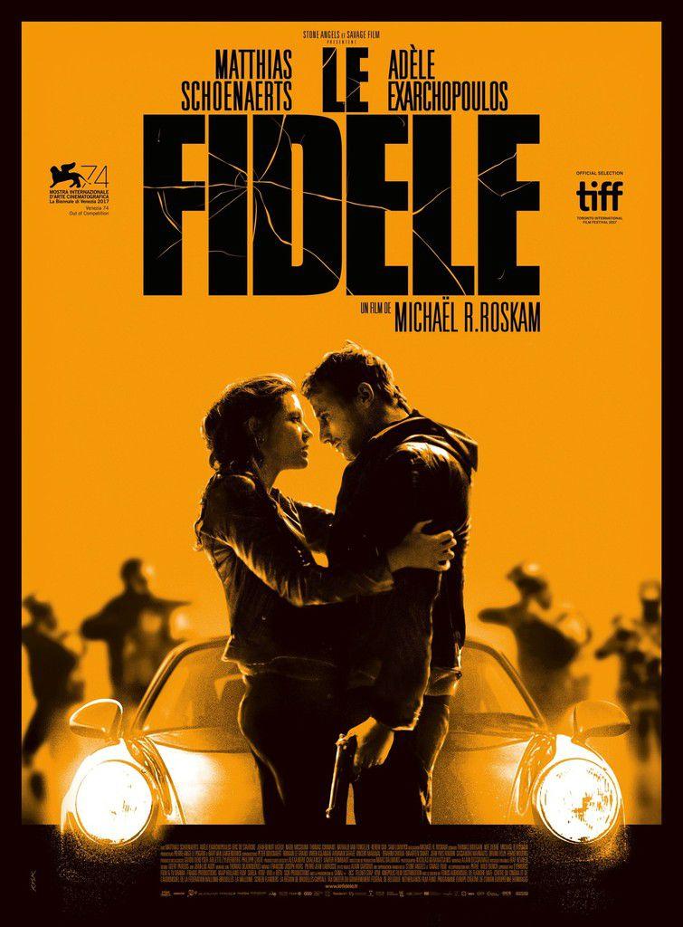 LE FIDELE de Michaël R. Roskam, avec Adèle Exarchopoulos et Matthias Schoenaerts au Cinéma le 1er Novembre 2017