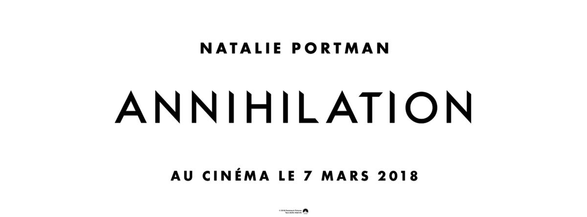 ANNIHILATION avec Natalie Portman - la 1ère bande-annonce au Cinéma le 7 mars 2018
