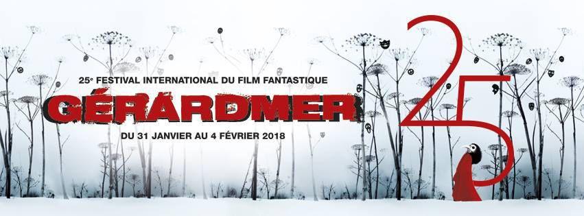 FESTIVAL INTERNATIONAL DU FILM FANTASTIQUE DE GÉRARDMER 2018 - 25e édition du 31 janvier au 4 février 2018