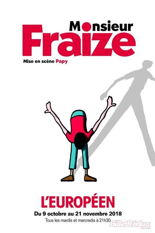 Humour - Monsieur Fraize à L'Européen - du 9 Octobre au 21 Novembre 2018
