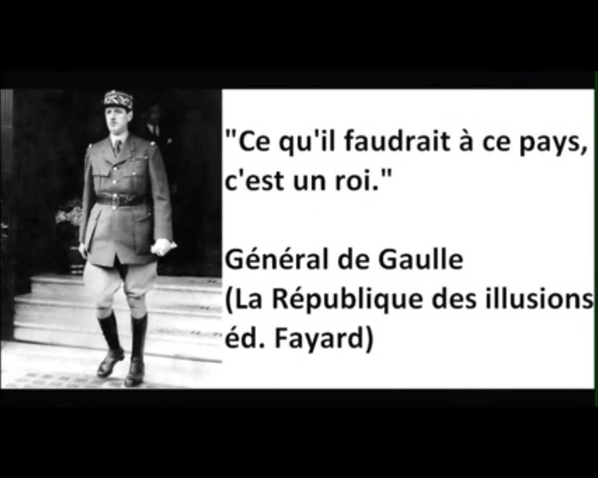 """""""Ce qu'il faudrait à ce pays, c'est un roi"""" (Charles de Gaulle). Ils nous ont volé notre Souveraineté, reprenons-la !"""