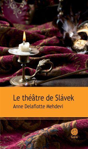 Le théâtre de Slávek de Anne DELAFLOTTE MEHDEVI