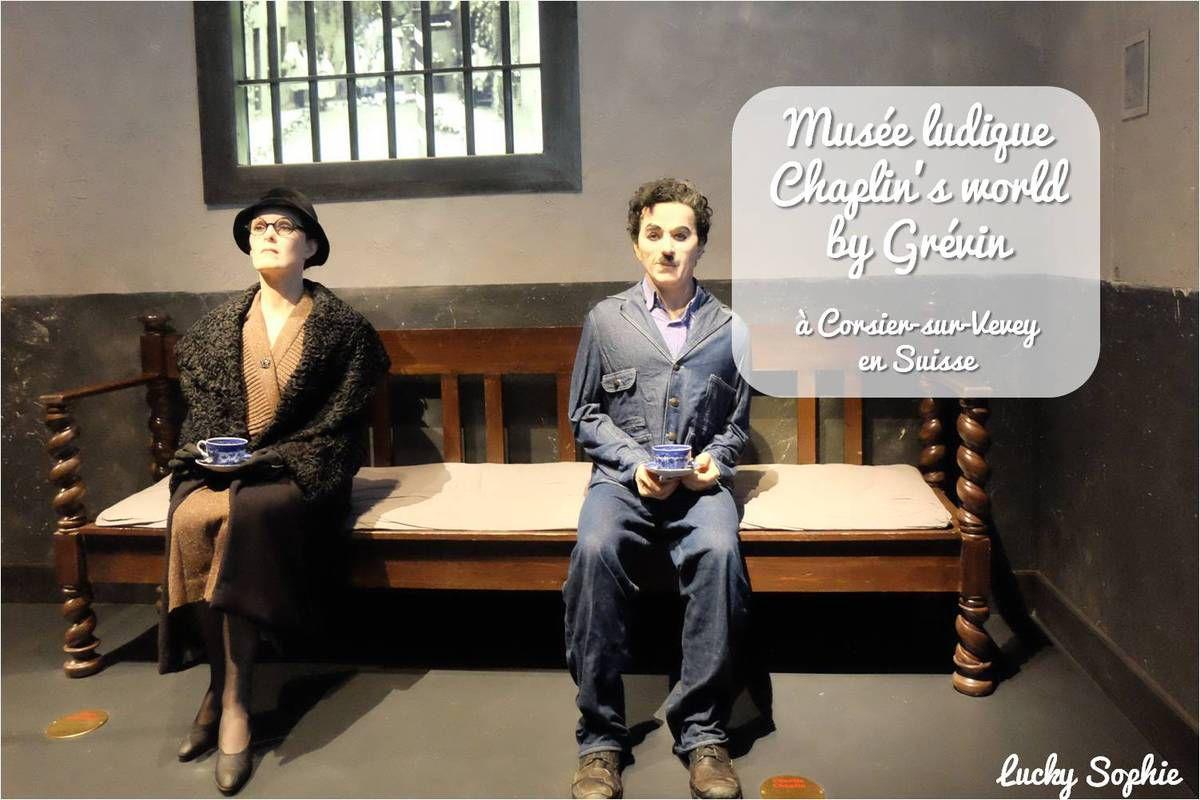 Chaplin's world, musée ludique et maison suisse de Charlot !