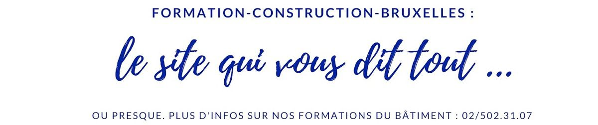 # Formation construction bruxelles : inscription permanente en fonction des places disponibles