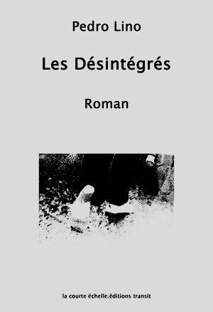 Souscription pour l'édition du roman Les Désintégrés de Pedro Lino. Inspiré de la marche des chômeurs et précairesen avril et mai 1994