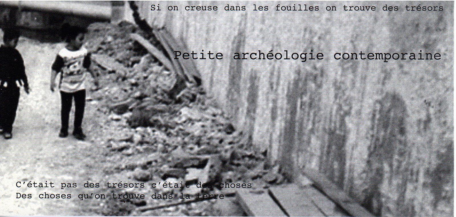 Petite archéologie contemporaine. 1999-2004.
