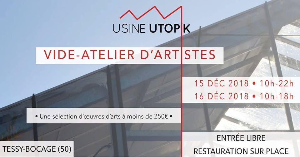 Vide-atelier: Usine Utopik    Dans un mois..les 15 et 16 décembre  à Tessy sur Vire...le traditionnel..  Vide atelier dans les locaux de l'Usine Uto...    des pièces de 1 à 250€...  C'est le moment de venir avec un caddy...! J'y serai avec des peinture, encres, et quelques sculptures métal..  .See you soon...!    Usine Utopik  Route de Pontfarcy (3kms de l'A84)  50420    Tessy sur Vire