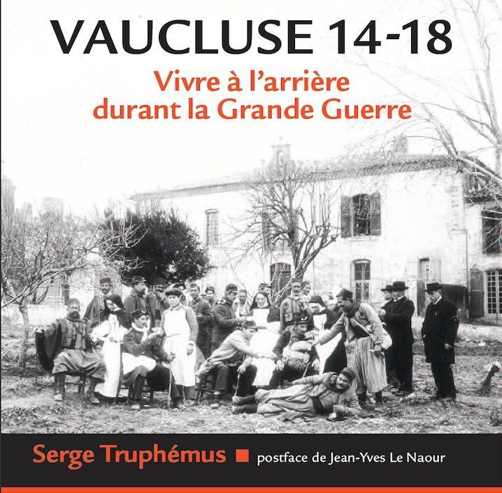Ouvrage publié avec le soutien de la Mission du Centenaire, de la Région PACA, du Département de Vaucluse