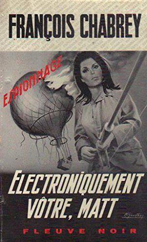 Electroniquement vôtre, MATT de François Chabrey